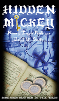 """""""HIDDEN MICKEY: Sometimes Dead Men DO Tell Tales! """" the first novel of the Hidden Mickey series of action adventure novels about Walt Disney and Disneyland"""