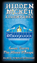 """HIDDEN MICKEY ADVENTURES in Disneyland"" Games, Quests & Challenges, that can be run in Disneyland, Find Hidden Mickeys. The first book in the Hidden Mickey Quests series"