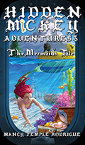 """HIDDEN MICKEY ADVENTURES 3: The Mermaid's Tale"" the 3rd novel of the Hidden Mickey Adventures series of action adventure Mystery novels about Walt Disney and Disneyland, age appropriate 9 and up."