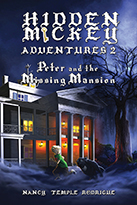 """HIDDEN MICKEY ADVENTURES 2: Peter and the Missing Mansion"" the second novel in the Hidden Mickey Adventures series. Action-adventure Fantasy Mysteries about Walt Disney and Disneyland"