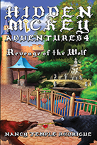 """HIDDEN MICKEY ADVENTURES 4: Revenge of the Wolf"" the 4th novel in the Hidden Mickey Adventures series. Action-adventure Fantasy Mysteries about Walt Disney and Disneyland"