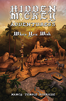 """HIDDEN MICKEY ADVENTURES 5: When You Wish"" the 5th novel in the Hidden Mickey Adventures series. Action-adventure Fantasy Mysteries about Walt Disney and Disneyland"