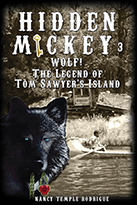 HIDDEN MICKEY 3: Wolf! The Legend of Tom Sawyer's Island - Paperback Edition