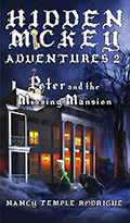 HIDDEN MICKEY ADVENTURES 2: Peter and the Missing Mansion - Paperback Edition